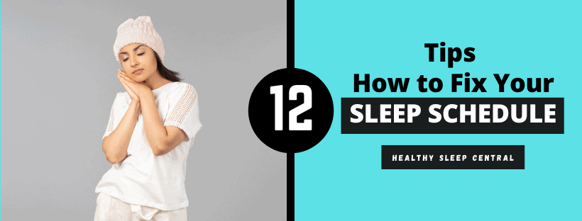 How to Fix Your Sleep Schedule? (12 Tips And Tricks)