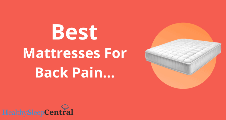 Best Mattress for Back Pain (Top 10) – Reviews And Recommendations