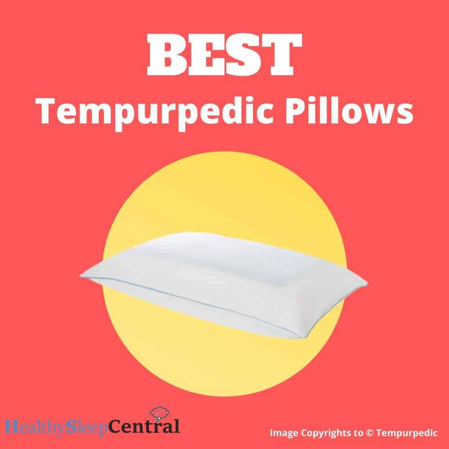 Best Tempurpedic Pillows Reviews (Top 10) - Which Pillow is Best for You?