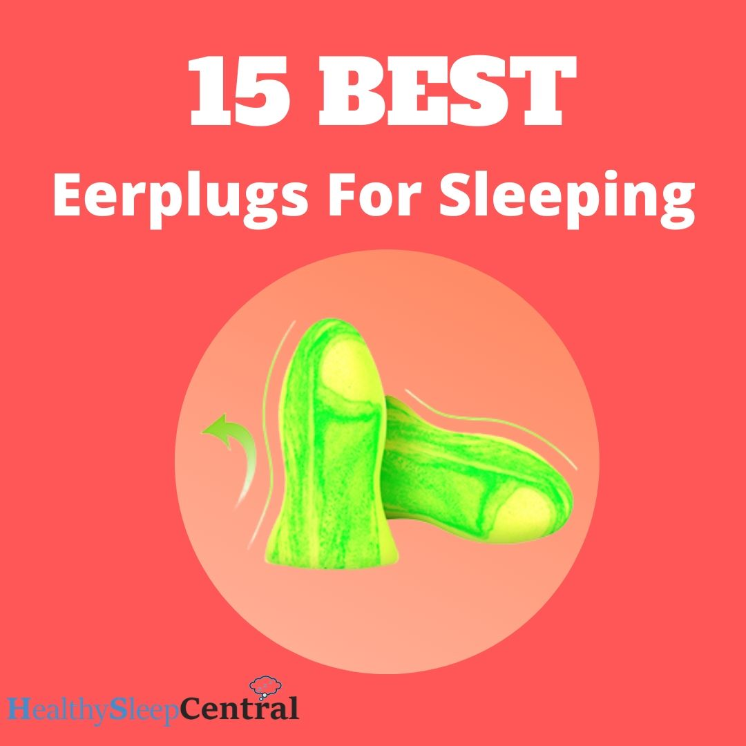 Best Earplugs for Sleeping (Top 15 Reviews) And Buyer's Guide