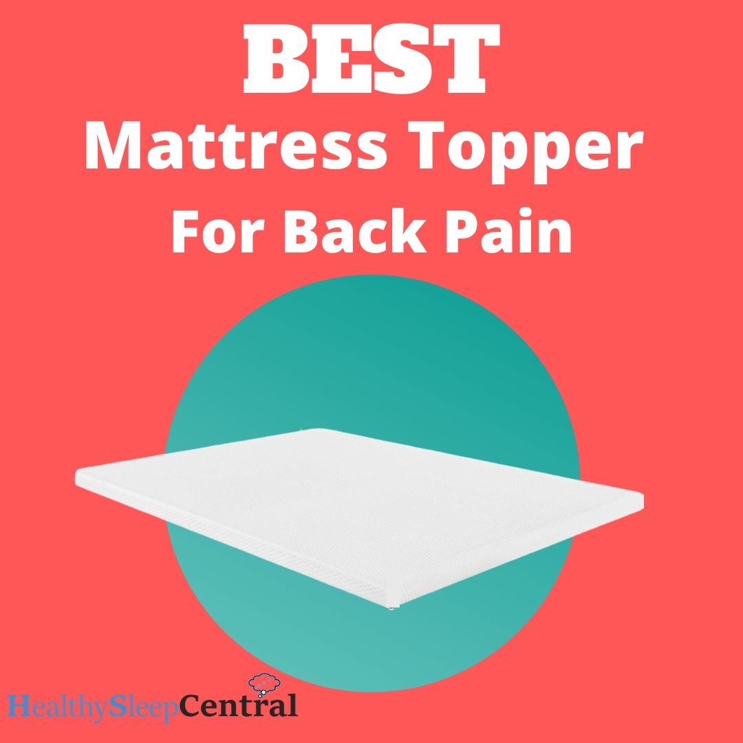 Best Mattress Toppers for Back Pain - Reviews And Buyer's Guide