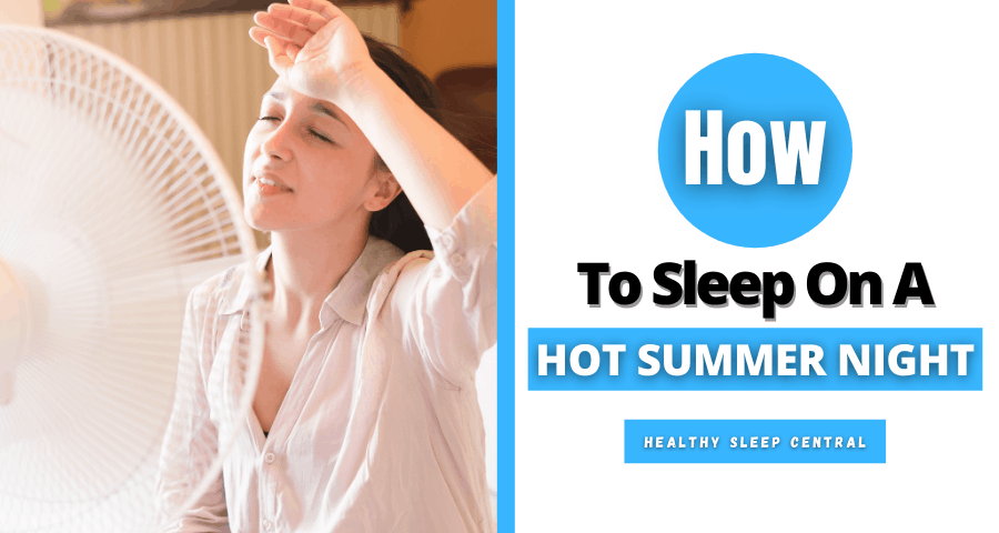 How to sleep on a hot summer night