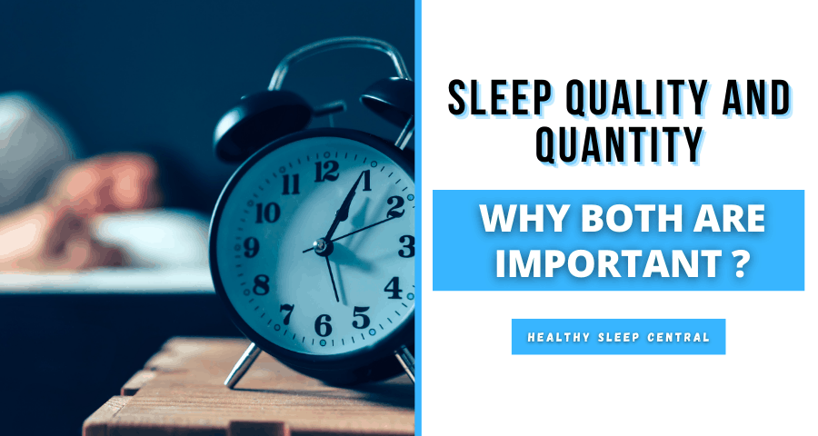 Why sleep quality and quantity are important?